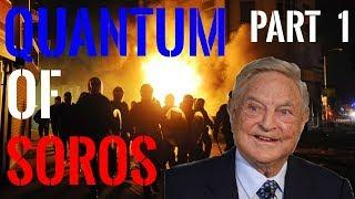 Quantum of Soros [Episode 1] George Soros Coup - Documentary [2018]