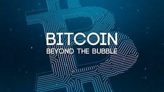 Bitcoin: Beyond The Bubble (2018)