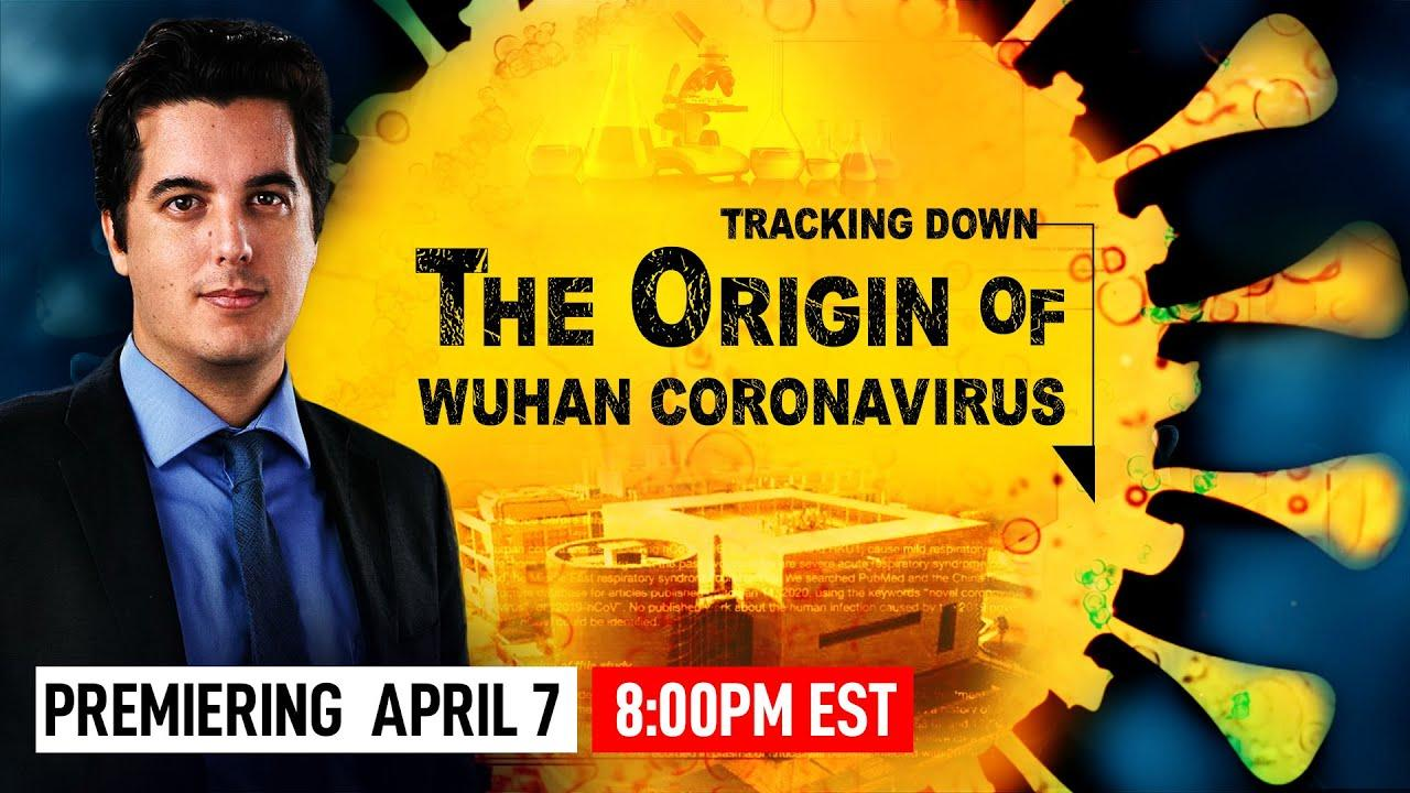 The origin of CCP virus, Tracking Down the Origin of the Wuhan Coronavirus by Joshua Philipp