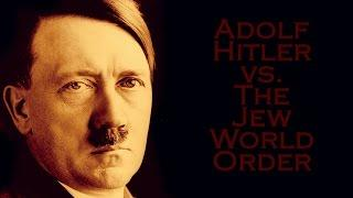 Adolf Hitler vs The Jew World Order