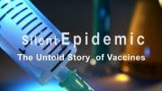Silent Epidemic - The Untold Story of Vaccines (2013)